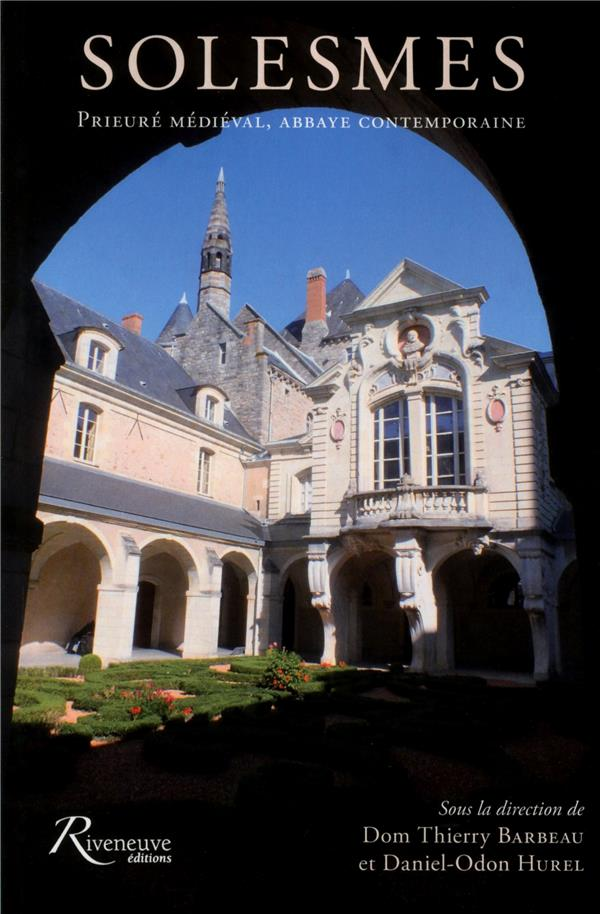 SOLESMES - PRIEURE MEDIEVAL, ABBAYE CONTEMPORAINE